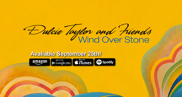 """Dulcie Taylor To Release New Album """"Wind Over Stone"""""""